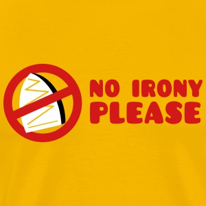 NO IRONY PLEASE with crossed out iron T-Shirts - Men's Premium T-Shirt