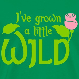 I've grown a little wild with wild rose T-Shirts - Men's Premium T-Shirt