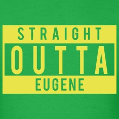 Straight Outta Eugene T-Shirts