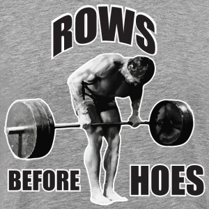 Rows Before Hoes - Men's Premium T-Shirt