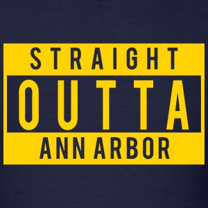 Straight Outta Ann Arbor T-Shirts - Men's T-Shirt