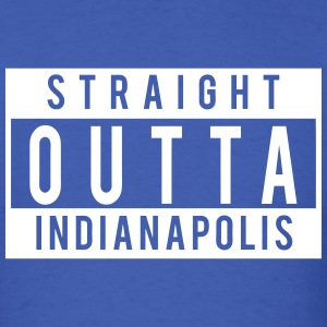 Straight Outta Indy T-Shirts - Men's T-Shirt