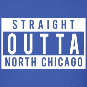 Straight Outta North Chicago T-Shirts - Men's T-Shirt