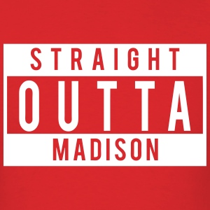 Straight Outta Madison T-Shirts - Men's T-Shirt