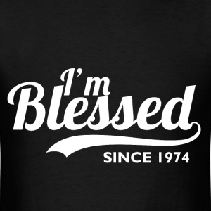 I'm blessed since 1974 - Birthday Thanksgiving - Men's T-Shirt