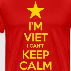 i'm Viet I Can't Keep Calm T-Shirts - Men's Premium T-Shirt