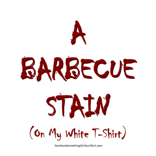 A BARBECUE STAIN...