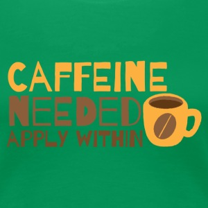Caffeine needed APPLY within funny coffee design Women's T-Shirts - Women's Premium T-Shirt