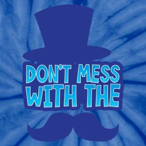 Don't mess with the STACH Mustache T-Shirts - Unisex Tie Dye T-Shirt