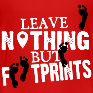 leave nothing but footprints Baby & Toddler Shirts - Toddler Premium T-Shirt