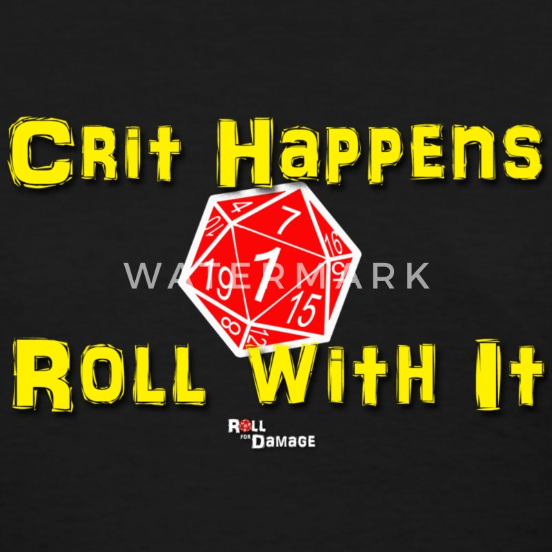 Crit Happens - Roll With It Women's T-Shirts - Women's T-Shirt