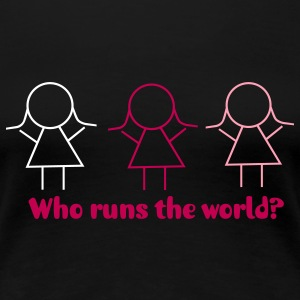 HerStyx - Who runs the world? - Women's Premium T-Shirt