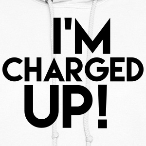 I'm Charged Up Shirt Hoodies - Women's Hoodie