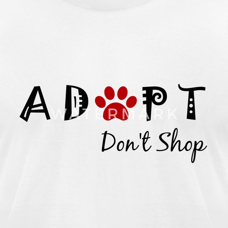 Adopt. Don't Shop! T-Shirts - Men's T-Shirt by American Apparel