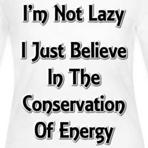 I'm Not Lazy Womens Long Sleeve T-Shirt - Women's Long Sleeve Jersey T-Shirt