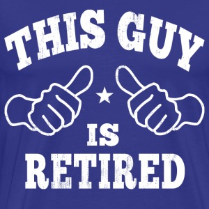This Guy Is Retired T-Shirts - Men's Premium T-Shirt