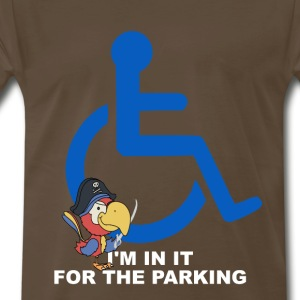 I'm in it for the parking - Men's Premium T-Shirt