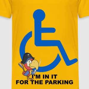 I'm in it for the parking - yellow - Toddler Premium T-Shirt