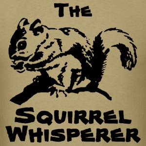 The Squirrel Whisperer shirt - Men's T-Shirt