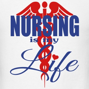 Nursing Is Life T-Shirts - Men's T-Shirt