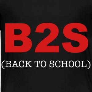 B2S - Back To School Baby & Toddler Shirts - Toddler Premium T-Shirt