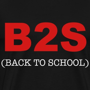 B2S - Back To School T-Shirts - Men's Premium T-Shirt