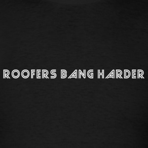 roofersbang2 T-Shirts - Men's T-Shirt