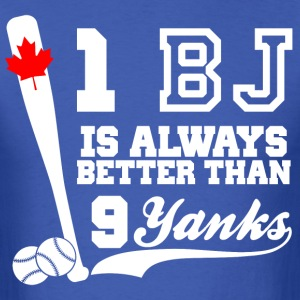 1 BJ IS Better Than  9 Yanks - Men's T-Shirt