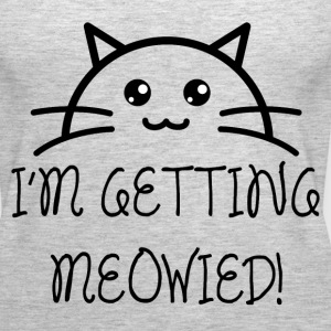 I'm Getting Meowied! - Women's Premium Tank Top