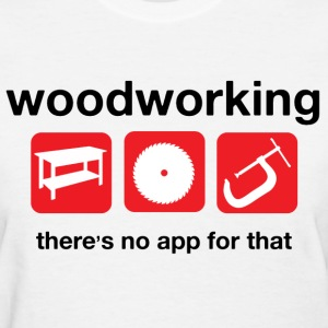 Woodworking  Women's T-Shirts - Women's T-Shirt