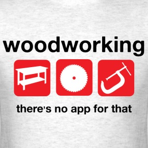 Woodworking  T-Shirts - Men's T-Shirt