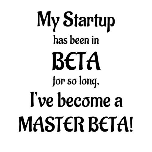 Startup... Master Beta