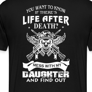 Mess With My Daughter And Find Out! - Men's Premium T-Shirt