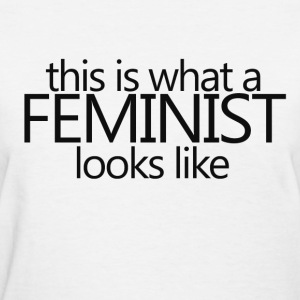 This is what a feminist looks like - Women's T-Shirt