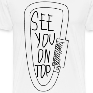 see you on top - Men's Premium T-Shirt