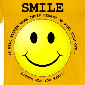 SMILE - IT WILL WARM THEIR HEARTS OR PISS THEM OFF - Men's Premium T-Shirt