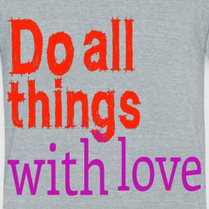 love inspirational quote T-Shirts - Unisex Tri-Blend T-Shirt by American Apparel