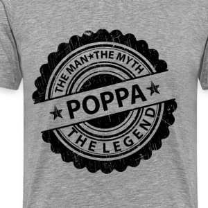 Poppa-The Man The Myth The Legend T-Shirts - Men's Premium T-Shirt