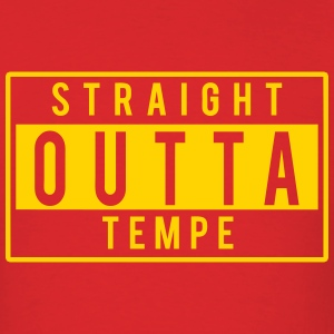 Straight Outta Tempe T-Shirts - Men's T-Shirt