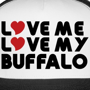 Love Me Love My Buffalo Caps - Trucker Cap