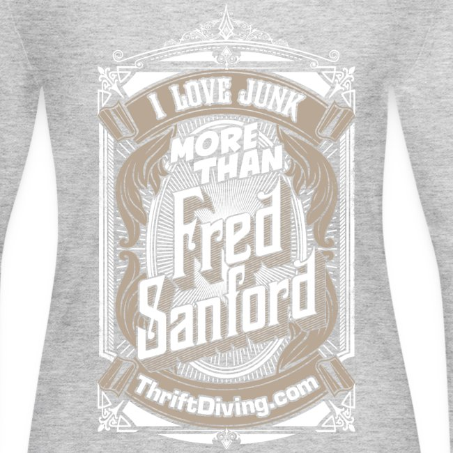 0e21bba3 Thrift Diving | Fred Sanford - Womens Long Sleeve - Womens Long ...
