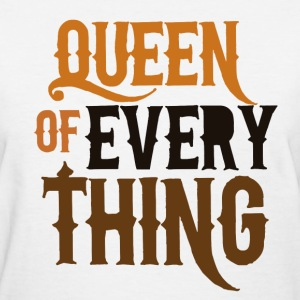 Queen of everything MOM - Women's T-Shirt