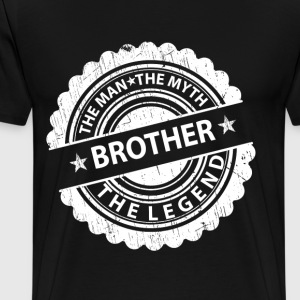 Brother-The Man The Myth The Legend  T-Shirts - Men's Premium T-Shirt
