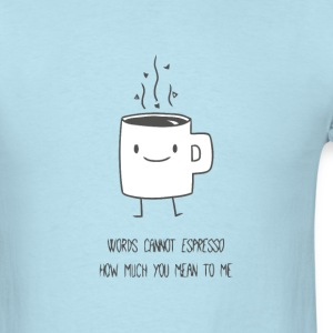 Funny cute and romantic coffee t shirt - Men's T-Shirt