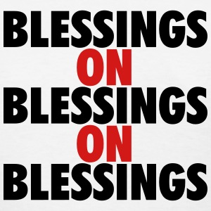 Blessings on blessings on blessing Women's T-Shirts - Women's T-Shirt