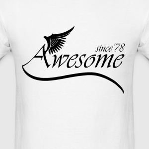 Awesome Since 1978 T-Shirts - Men's T-Shirt