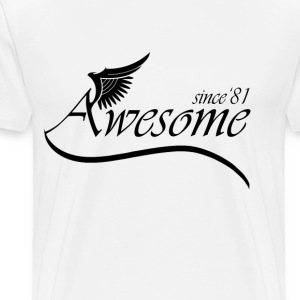 Awesome Since 1981 T-Shirts - Men's Premium T-Shirt