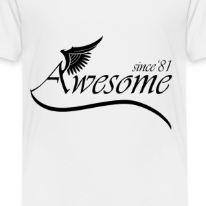 Awesome Since 1981 Baby & Toddler Shirts - Toddler Premium T-Shirt