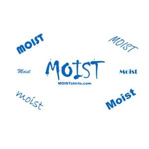 Moist Moist Moist Moist