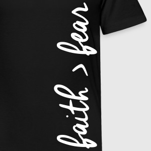 Faith>Fear Shirt - Toddler Premium T-Shirt